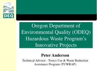 Oregon Department of Environmental Quality ODEQ Hazardous Waste Program s Innovative Projects