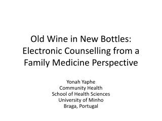 Old Wine in New Bottles: Electronic Counselling from a Family Medicine Perspective