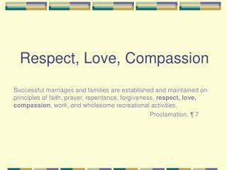 Respect, Love, Compassion