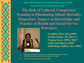 Geraldine Oliva, M.D.,MPH1  Jennifer Rienks, MS, Ph.d c 1  Virginia Smyly, MPH, CHES 2 Linda Mack Burch, MPH 1  Judith H