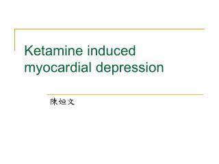 Ketamine induced myocardial depression