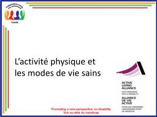 L activit  physique et les modes de vie sains