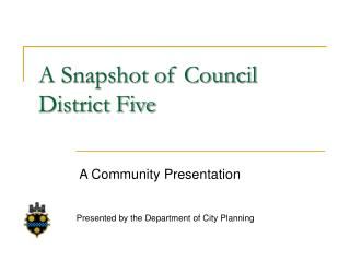 A Snapshot of Council District Five