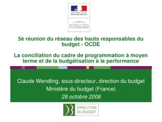 5  r union du r seau des hauts responsables du budget - OCDE  La conciliation du cadre de programmation   moyen terme et