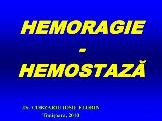 HEMORAGIE - HEMOSTAZA