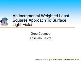 An Incremental Weighted Least Squares Approach To Surface Light Fields