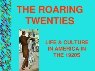 LIFE  CULTURE IN AMERICA IN THE 1920S