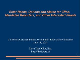 Elder Needs, Options and Abuse for CPAs, Mandated Reporters, and Other Interested People