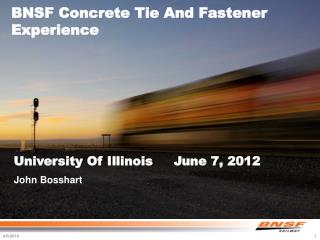 BNSF Concrete Tie And Fastener Experience