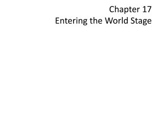 Chapter 17   Entering the World Stage