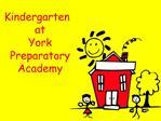 Kindergarten at  York Preparatory Academy