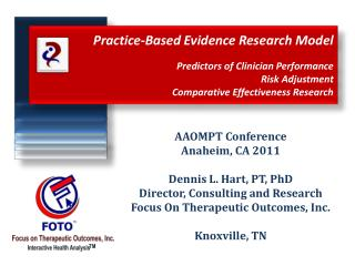 Practice-Based Evidence Research Model  Predictors of Clinician Performance Risk Adjustment Comparative Effectiveness Re