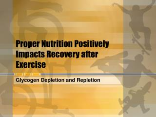 Proper Nutrition Positively Impacts Recovery after Exercise