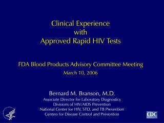 Clinical Experience  with Approved Rapid HIV Tests