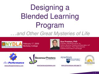 Designing a  Blended Learning Program  and Other Great Mysteries of Life