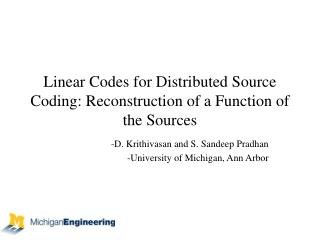 Linear Codes for Distributed Source Coding: Reconstruction of a Function of the Sources