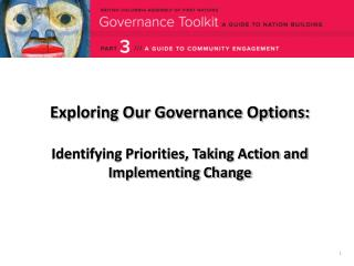 Exploring Our Governance Options:   Identifying Priorities, Taking Action and Implementing Change