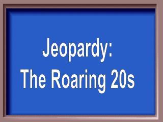 Jeopardy: The Roaring 20s
