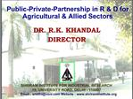 DR. R.K. KHANDAL DIRECTOR