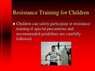 Resistance Training for Children