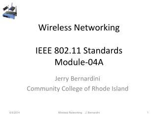 Wireless Networking  IEEE 802.11 Standards Module-04A