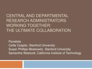 Central and Departmental Research Administrators Working Together:  The Ultimate Collaboration