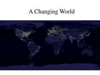 A Changing World