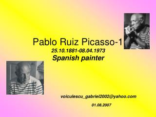 Pablo Ruiz Picasso-1 25.10.1881-08.04.1973 Spanish painter