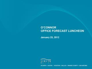 O CONNOR OFFICE FORECAST LUNCHEON  January 25, 2012
