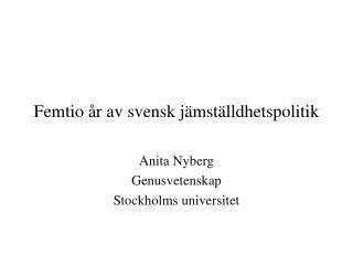 Femtio  r av svensk j mst lldhetspolitik
