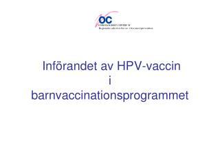 Inf randet av HPV-vaccin  i barnvaccinationsprogrammet