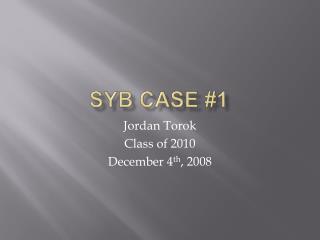 SYB Case 1