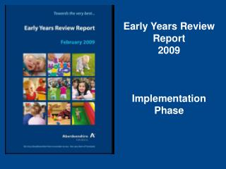 Early Years Review Report 2009    Implementation Phase