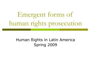 Emergent forms of human rights prosecution