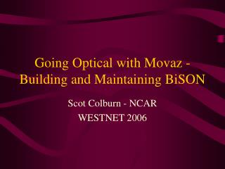 Going Optical with Movaz - Building and Maintaining BiSON