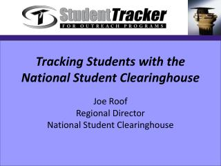 Tracking Students with the National Student Clearinghouse