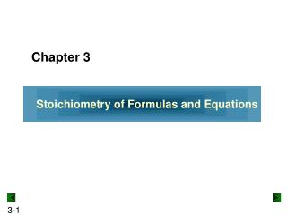 Stoichiometry of Formulas and Equations