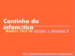 Maneira fácil de instalar o Windows 8
