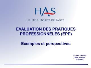 EVALUATION DES PRATIQUES PROFESSIONNELES EPP  Exemples et perspectives