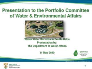 Presentation to the Portfolio Committee of Water  Environmental Affairs
