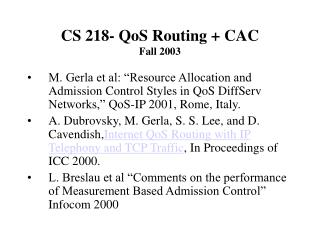 CS 218- QoS Routing  CAC Fall 2003