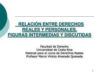 RELACI N ENTRE DERECHOS REALES Y PERSONALES.  FIGURAS INTERMEDIAS Y DISCUTIDAS