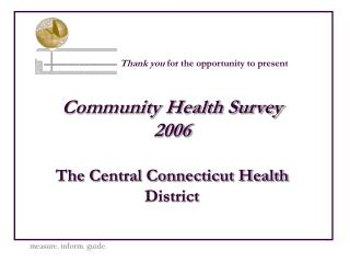 Community Health Survey 2006  The Central Connecticut Health District