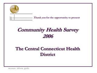Community Health Survey 2006  The Central Connecticut Health District