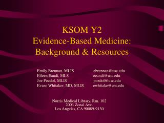 KSOM Y2 Evidence-Based Medicine:   Background  Resources