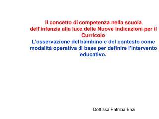 Il concetto di competenza nella scuola dell infanzia alla luce delle Nuove Indicazioni per il Curricolo L osservazione d