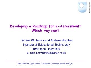 Developing a Roadmap for e-Assessment: Which way now