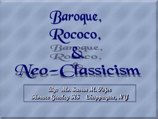 Baroque,  Rococo,   Neo-Classicism