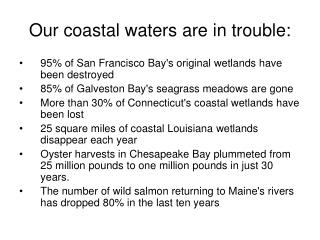 Our coastal waters are in trouble: