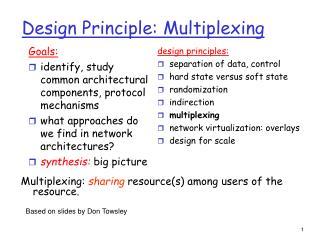 Design Principle: Multiplexing